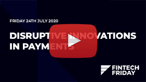 Disruptive Innovations in Payments